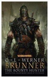 Brunner the Bounty Hunter (Warhammer Omnibus) by C. L. Werner (2010-04-27)