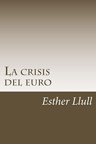 La crisis del euro: El final de la utopía