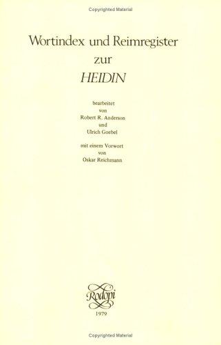 Wortindex und Reimregister zurHeidin (Indices Verborum Zum Altdeutschen Schrifttum, Band 4)