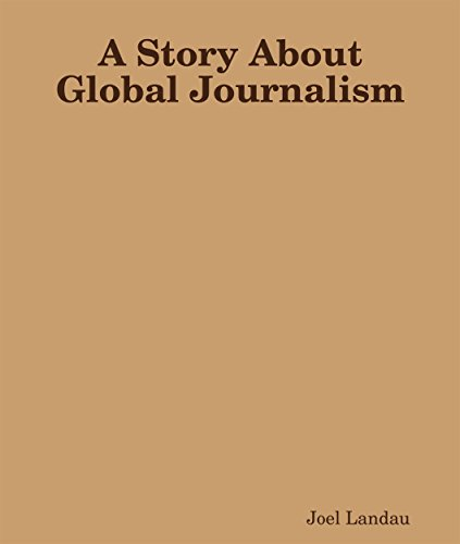 Story About Global Journalism, A