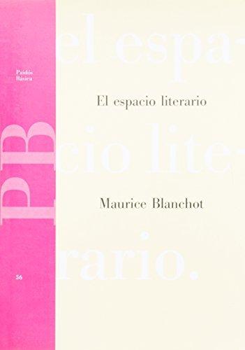 El Espacio Literario/ the Literary Space (Paidos Basica / Basic Paidos) (Spanish Edition) by Maurice Blanchot (1992-05-05)