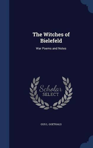 The Witches of Bielefeld: War Poems and Notes