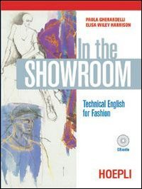 In the showroom. Technical english for fashion. Per gli Ist. Professionali per i servizi commerciali