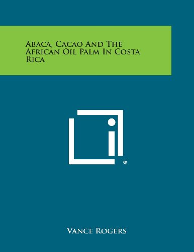 Palm Costa Rica (Abaca, Cacao and the African Oil Palm in Costa Rica)