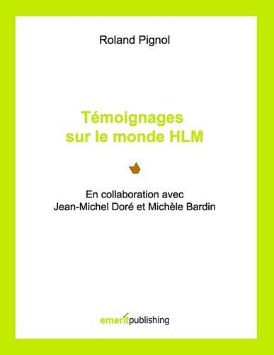Témoignages sur le monde HLM par Roland Pignol