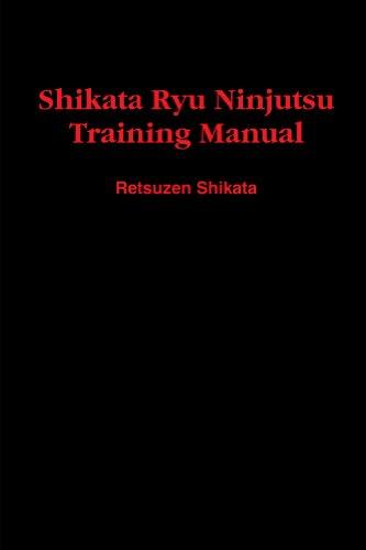 Shikata Ryu Ninjutsu Training Manual: Ancient Ninjutsu ...