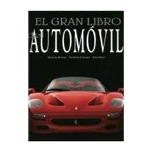 El Gran Libro Del Automovil/ The Great Book of the Automobile (Artes Visuales) por Michael Bowler, Giuseppe Guzzardi, Enzo Rizzo