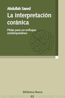 La interpretación coránica : pistas para un enfoque contemporáneo por Abdullah Saeed