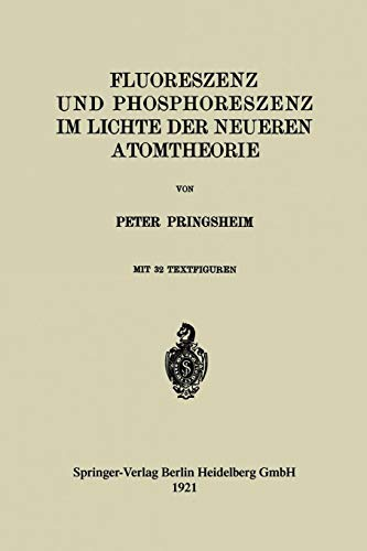 Fluoreszenz und Phosphoreszenz im Lichte der Neueren Atomtheorie