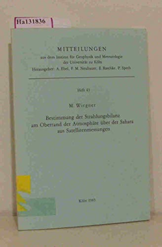 Bestimmung der Strahlungsbilanz am Oberrand der Atmosphäre über der Sahara aus Satellitenmessungen. Dissertation, Univesität Köln 1985.