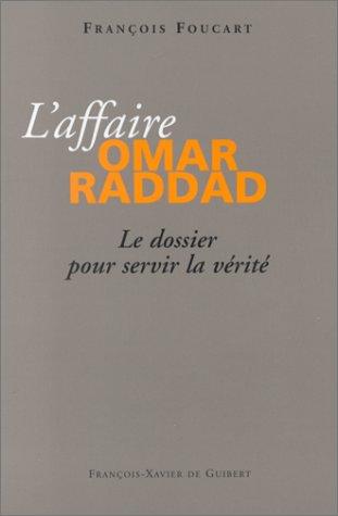 L'affaire Omar Raddad : Le dossier pour servir la vérité