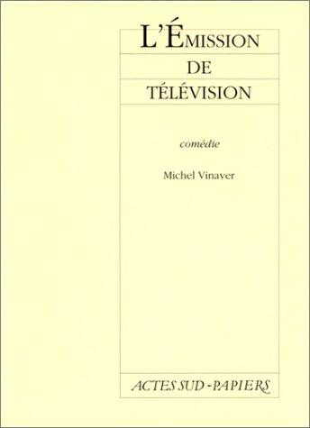 L'Emission de télévision : Comédie par Michel Vinaver