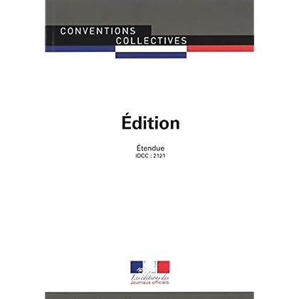 Edition : Convention collective étendue - IDCC : 2121 février 2019