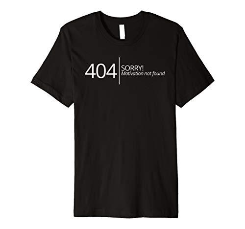 Lustiges 404 No Motivation Found T-Shirt Nerd Geek