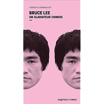 Bruce Lee - Un gladiateur chinois : Portrait en 4 reprises et 16 assauts