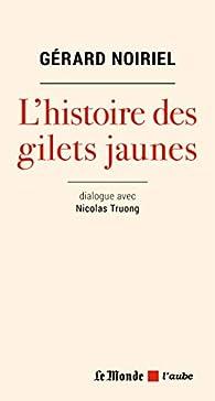 Les gilets jaunes à la lumière de l'histoire par Gérard Noiriel