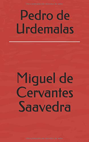 Pedro de Urdemalas por Miguel de Cervantes Saavedra