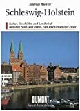 DuMont Kunst-Reiseführer: Schleswig-Holstein. Kultur, Geschichte und Landschaft zwischen Nord- und Ostsee, Elbe und Flensburger Förde - Johannes Hugo Koch