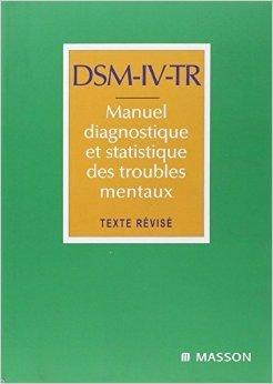DSM-IV-TR Manuel diagnostique et statistique des troubles mentaux : Texte rvisi de American Psychiatric Asso ( 22 dcembre 2003 )