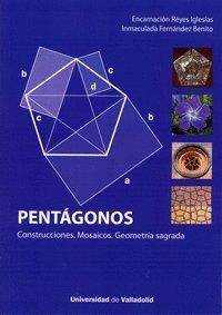 Pentágonos. Construcciones. Mosaicos. Geometría sagrada por Encarnación Reyes Iglesias