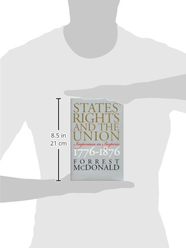States' Rights and the Union: Imperium in Imperio, 1776-1876 (American Political Thought)