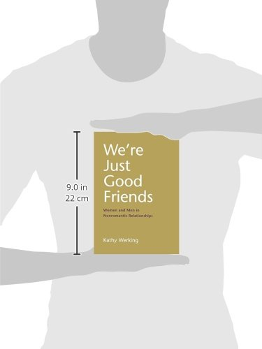 We're Just Good Friends: Women And Men In Nonromantic Relationships (Guilford Series on Personal Relationships)