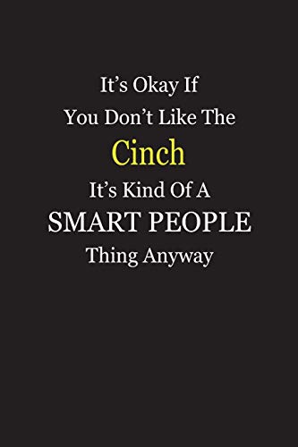 It's Okay If You Don't Like The Cinch It's Kind Of A Smart People Thing Anyway: Blank Lined Notebook Journal Cinch-laptop