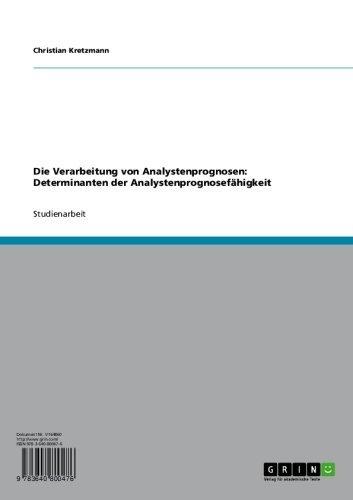 Die Verarbeitung von Analystenprognosen: Determinanten der Analystenprognosefähigkeit