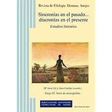 Sincronías en el pasado diacronías en el presente: Estudios literarios