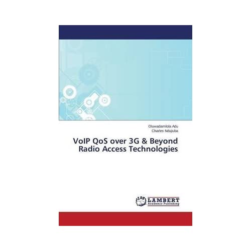 [(Voip Qos Over 3g & Beyond Radio Access Technologies)] [By (author) Adu Oluwadamilola ] published on (December, 2013)