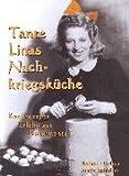 Tante Linas Nachkriegsküche Kochrezepte, Erlebnisse, Dokumente