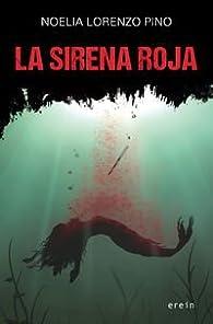 La sirena roja par  Noelia Lorenzo Pino