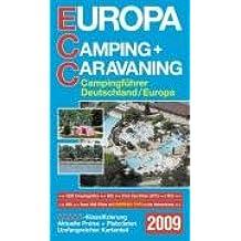 ECC Europa Camping und Caravaning 2009: Campingführer Deutschland/Europa mit über 5500 Campingplätzen: Campingführer Deutschland / Europa mit über 5500 Campingplätzen