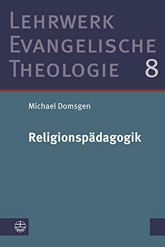 Religionspädagogik (Lehrwerk Evangelische Theologie (LETh), Band 8)