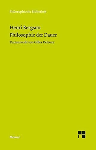 Philosophie der Dauer: Textauswahl von Gilles Deleuze (Philosophische Bibliothek)