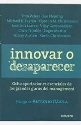 Innovar o desaparecer: Ocho aportaciones esenciales de los grandes gurús del management