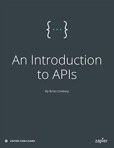 An Introduction to APIs (English Edition) por Brian Cooksey