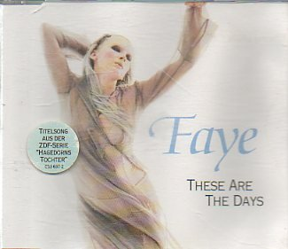 Faye - These Are The Days [Single]
