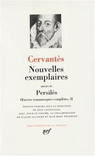 Nouvelles exemplaires suivi de « Persilès » : Oeuvres romanesques complètes, II par Cervantès