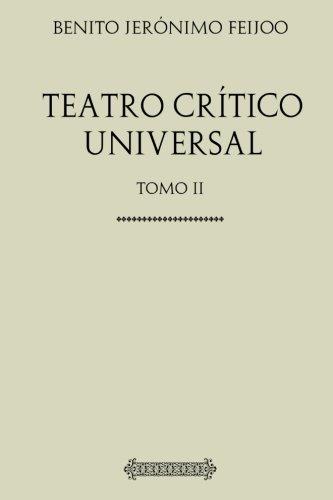 Colección Feijoo. Teatro crítico universal.: Tomo II por Benito Jerónimo Feijoo