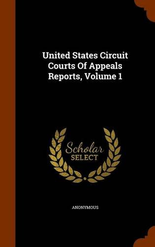 United States Circuit Courts Of Appeals Reports, Volume 1