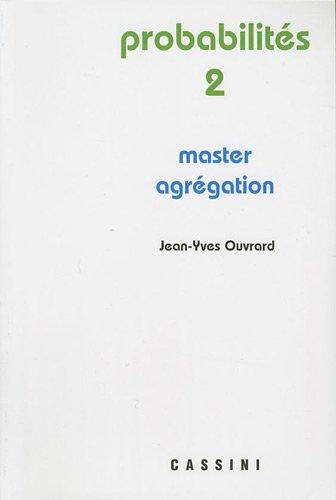 Probabilités : Tome 2, Master - Agrégation