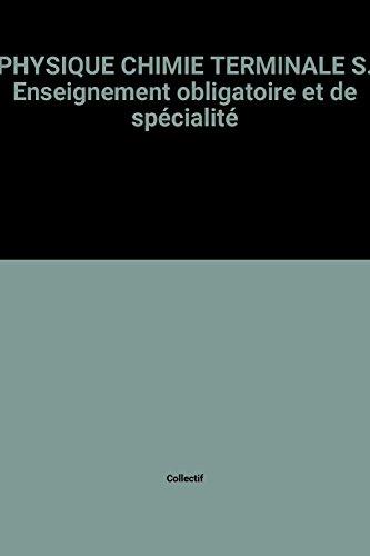 PHYSIQUE CHIMIE TERMINALE S. Enseignement obligatoire et de spécialité