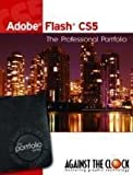 Adobe Flash CS5: The Professional Portfolio by Inc. Against The Clock (2010-08-02)