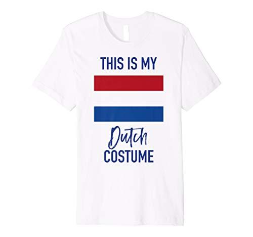This Is My Dutch Kostüm T-Shirt–Funny Halloween -