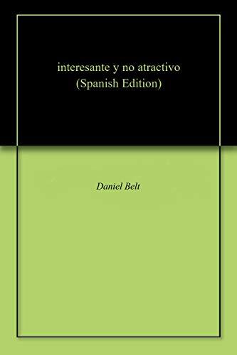 interesante y no atractivo por Daniel  Belt