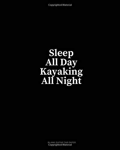 Sleep All Day Kayaking All Night: Blank Guitar Tab Paper por Minkyo Press