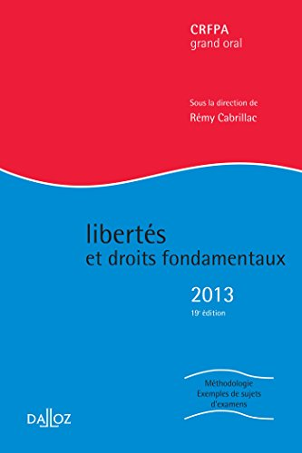 Liberts et droits fondamentaux 2013CRFPA/grand oral - 19e d.