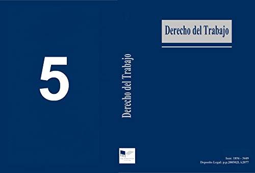 Revista Derecho del Trabajo: Memorias y comunicaciones del II Congreso Internacional de Derecho del Trabajo y de la Seguridad Social. 2008 por UNIVERSITAS Fundación