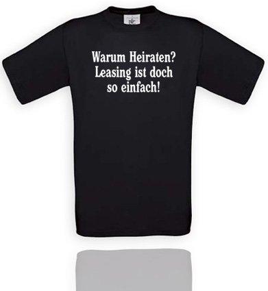 Comedy Shirts Herren T-Shirt Gr. L - Schwarz/Weiss Warum Heiraten? Leasing ist doch so einfach!